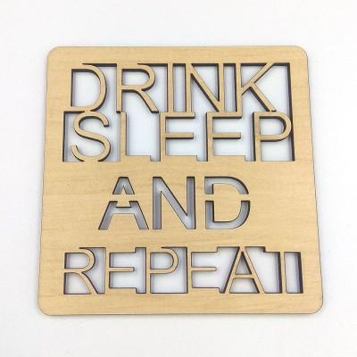 ΣΟΥΒΕΡ drink sleep and repeat